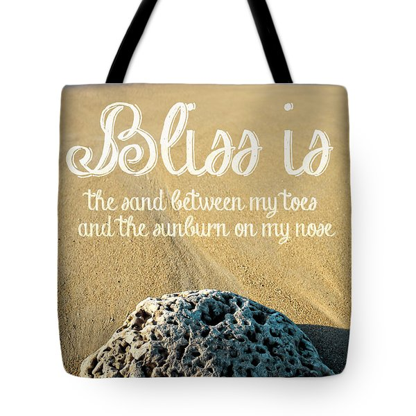 Bliss Is Sand Between My Toes And The Sunburn On My Nose Tote Bag