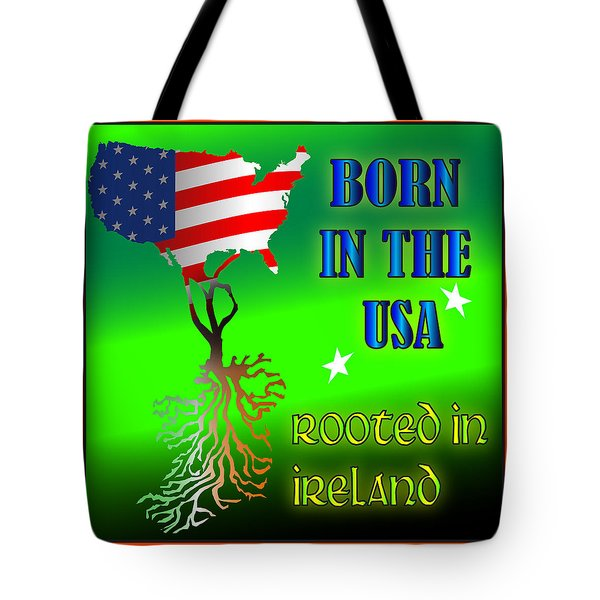 Born In The Usa Rooted In Ireland Tote Bag
