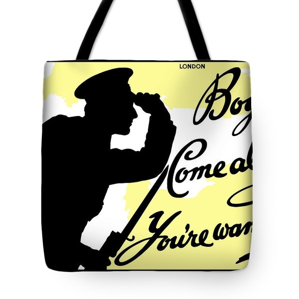 Boys Come Along You're Wanted Tote Bag