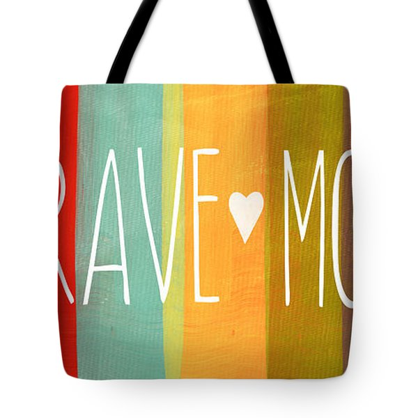 Brave Mom Tote Bag by Linda Woods