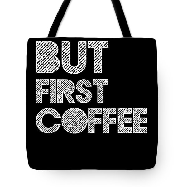 But First Coffee Poster 2 Tote Bag by Naxart Studio