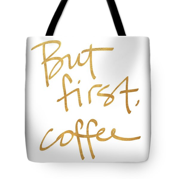 But First, Coffee Tote Bag