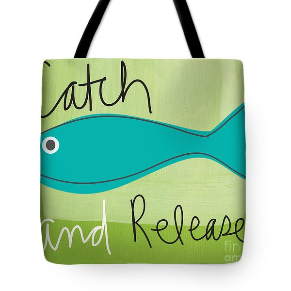 Catch And Release Tote Bag
