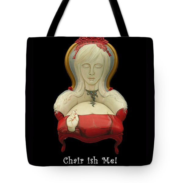 Chair Ish Me Tote Bag
