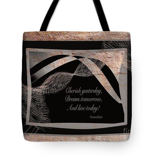 Cherish Dream And Live Tote Bag