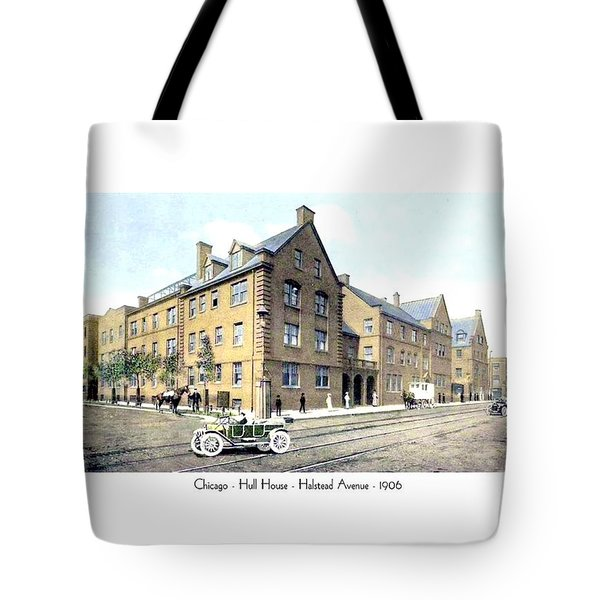 Chicago Illinois - Hull House - Halstead Avenue - 1906 Tote Bag