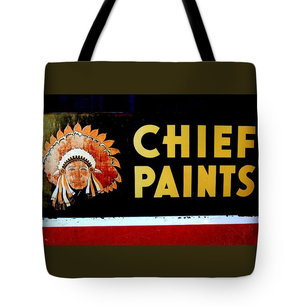 Chief Paints Sign Tote Bag by Karyn Robinson