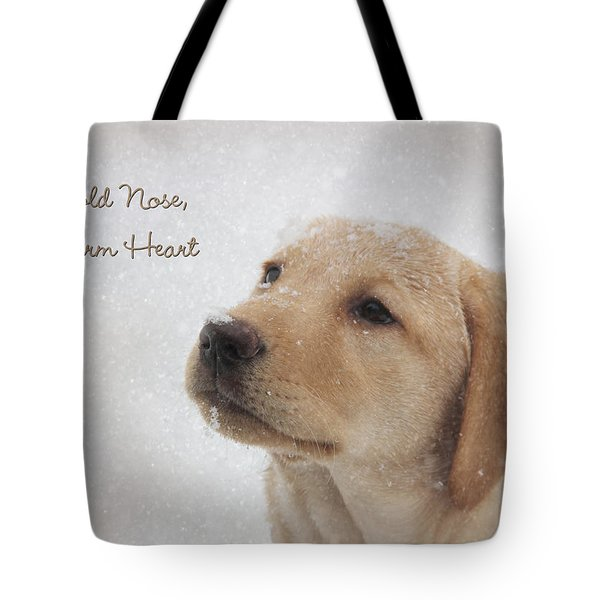 Cold Nose Warm Heart Tote Bag