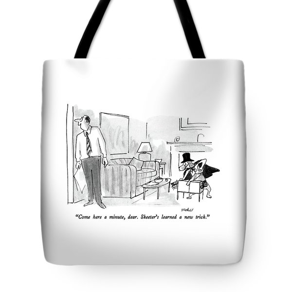 Come Here A Minute Tote Bag