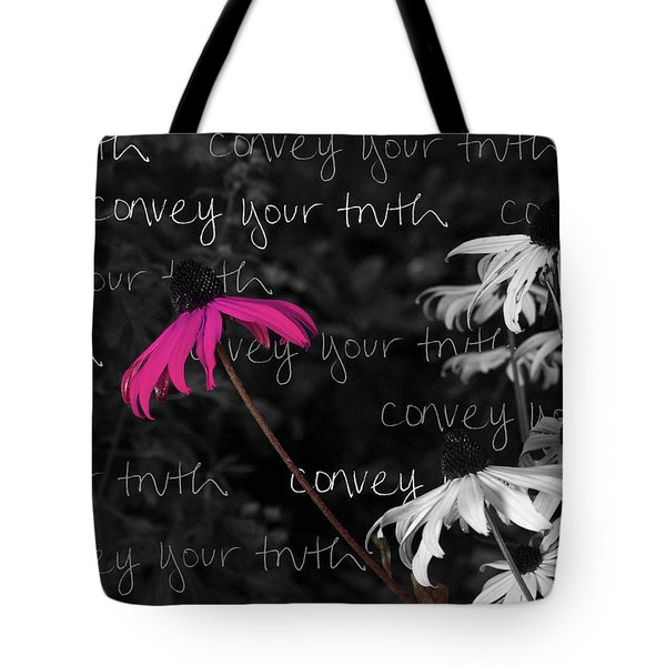 Tote Bag featuring the photograph Convey Your Truth by Lauren Radke