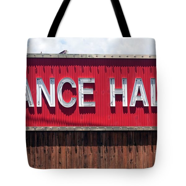 Tote Bag featuring the photograph Dance Hall Sign by Gunter Nezhoda