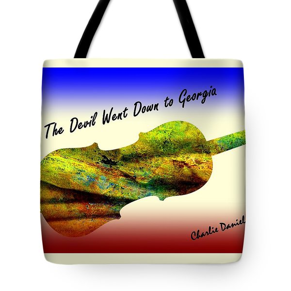 Devil Went Down To Georgia Daniels Fiddle  Tote Bag