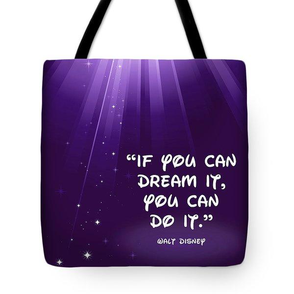 Disney's Dream It Tote Bag