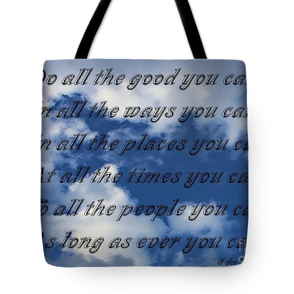 Do All The Good You Can Tote Bag