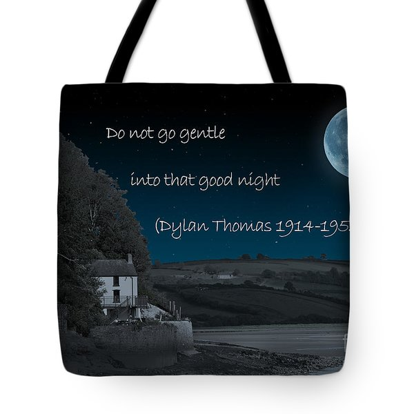 Do Not Go Gentle Tote Bag