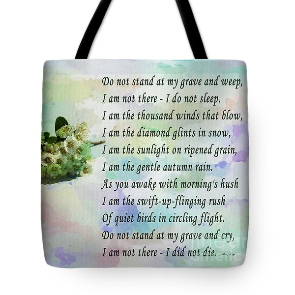 Do Not Stand At My Grave And Weep Tote Bag by Barbara Griffin