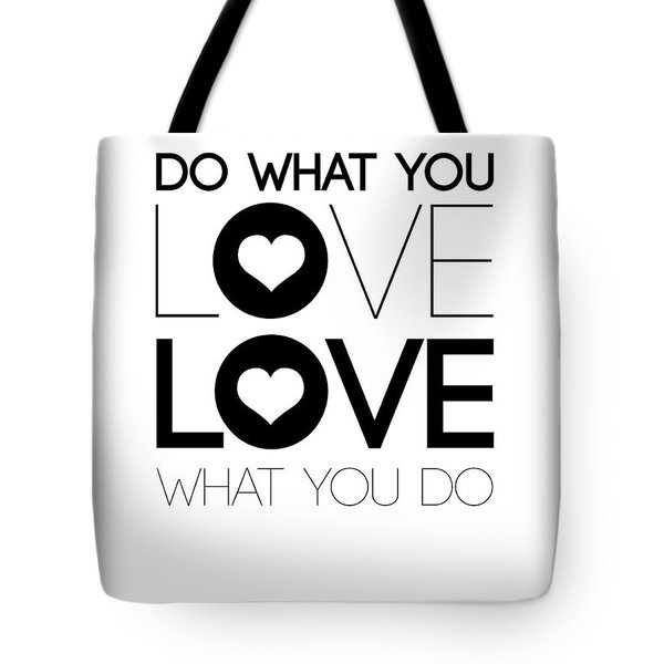 Do What You Love What You Do 4 Tote Bag