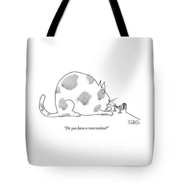 Do You Have A Reservation? Tote Bag