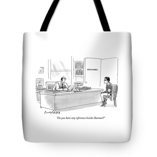 Do You Have Any References Besides Batman? Tote Bag