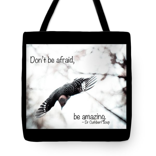 Tote Bag featuring the photograph Don't Be Afraid by Kerri Farley