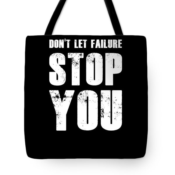 Don't Let Failure Stop You 1 Tote Bag