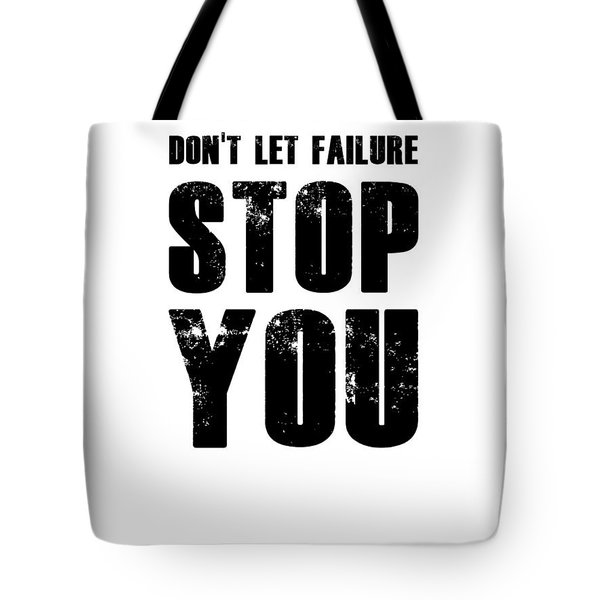 Don't Let Failure Stop You 2 Tote Bag
