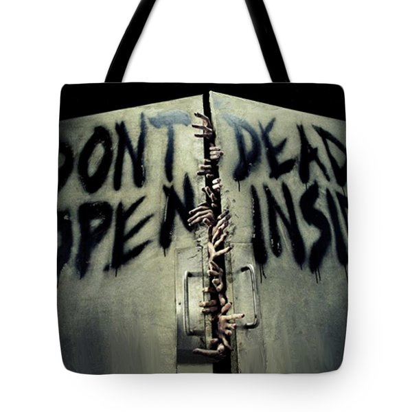 Don't Open Dead Inside Tote Bag by Paul Van Scott