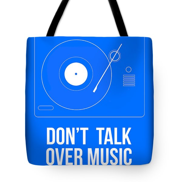 Don't Talk Over Music Poster Tote Bag