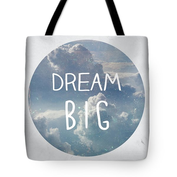 Dream Big Tote Bag by Pati Photography