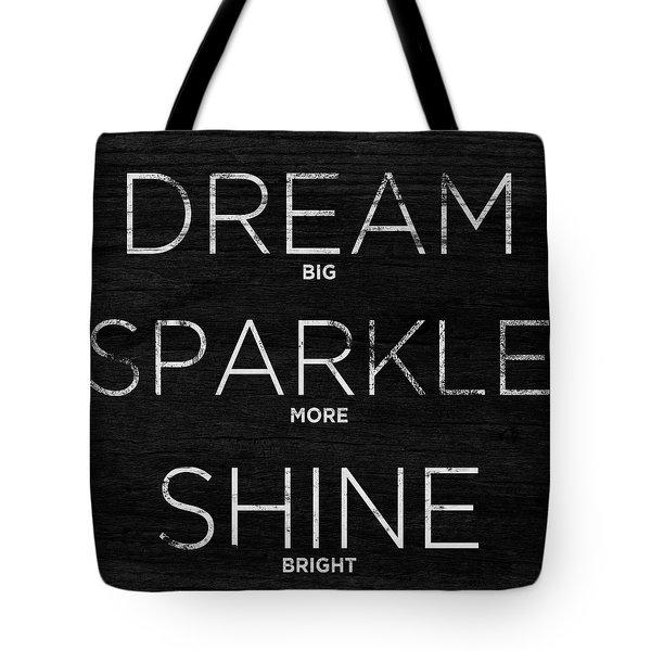 Dream, Sparkle, Shine (shine Bright) Tote Bag