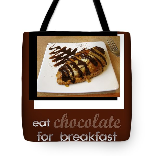 Eat Chocolate For Breakfast Tote Bag by Ann Powell