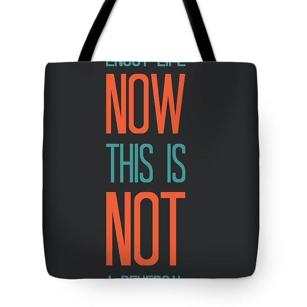 Enjoy Life Now Poster Tote Bag by Naxart Studio
