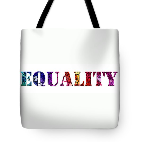 Equality For All 3 - Stone Rock'd Art By Sharon Cummings Tote Bag by Sharon Cummings