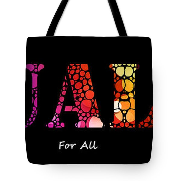 Equality For All - Stone Rock'd Art By Sharon Cummings Tote Bag