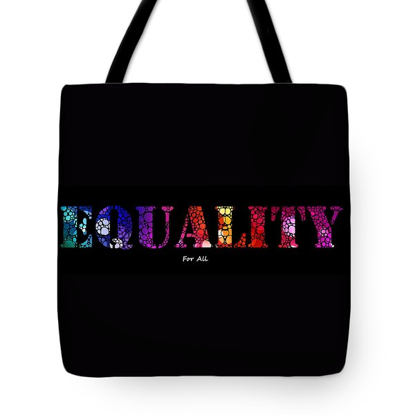 Equality For All - Stone Rock'd Art By Sharon Cummings Tote Bag by Sharon Cummings
