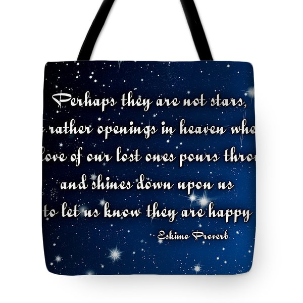 Eskimo Proverb Perhaps They Are Not Stars Tote Bag
