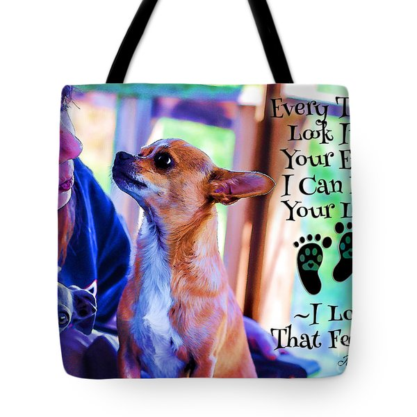 Every Time I Look Into Your Eyes Tote Bag