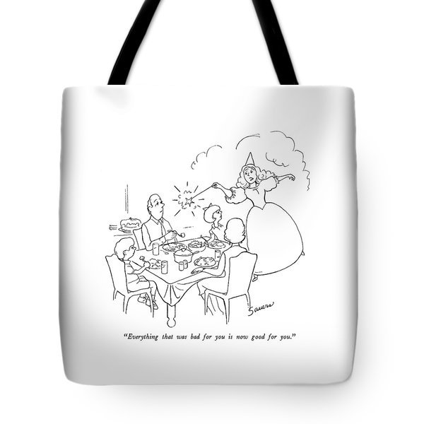 Everything That Was Bad For You Is Now Good Tote Bag