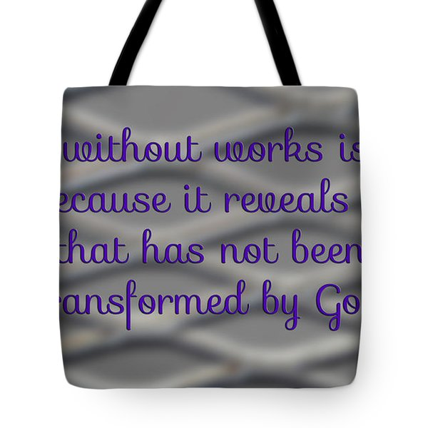 Faith Without Works Tote Bag