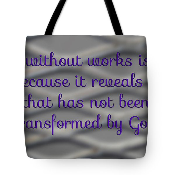 Tote Bag featuring the photograph Faith Without Works by Beauty For God