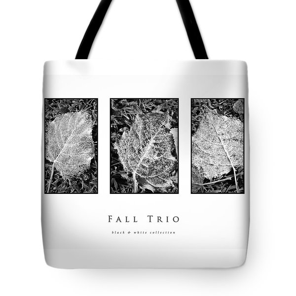 Tote Bag featuring the photograph Fall Trio Black And White Collection by Greg Jackson
