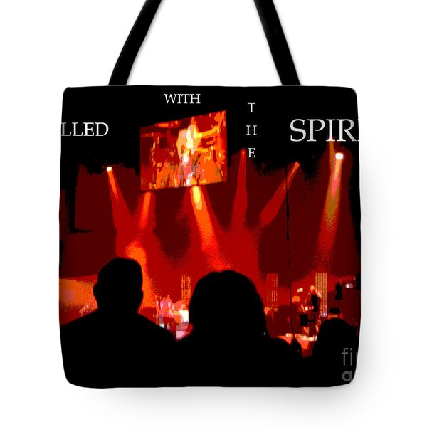 Filled With The Spirit Tote Bag by Karen Francis