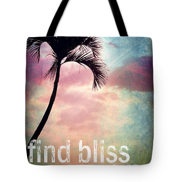 Find Bliss Stay Awhile Tote Bag