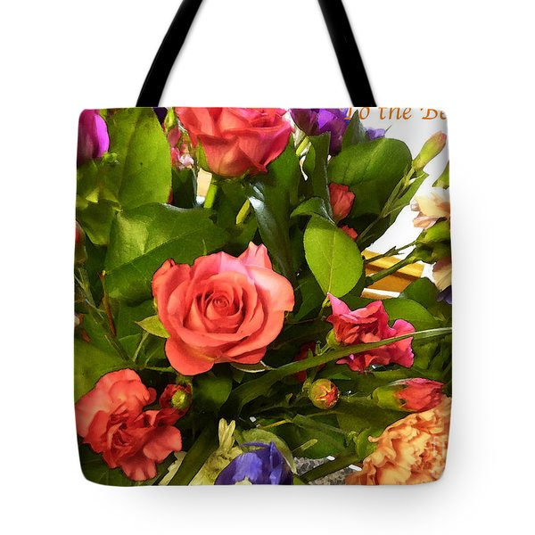 Tote Bag featuring the photograph Mothers Day Card - Floral by Phil Banks