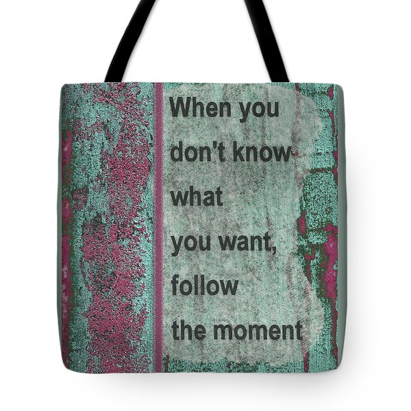 Follow The Moment Tote Bag by Gillian Pearce