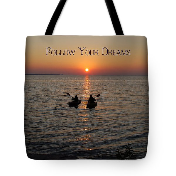 Follow Your Dreams Tote Bag by Aimee L Maher Photography and Art Visit ALMGallerydotcom