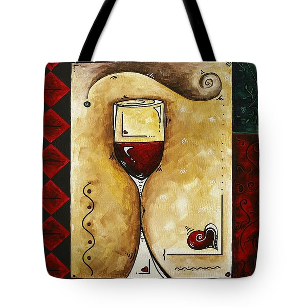 For Wine Lovers Only Original Madart Painting Tote Bag by Megan Duncanson