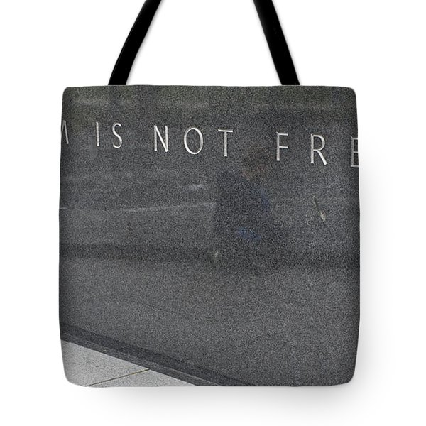 Freedom Is Not Free Tote Bag by Steven Ralser