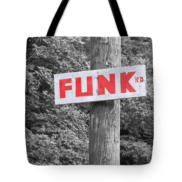 Tote Bag featuring the photograph Funk Road by Brooke T Ryan