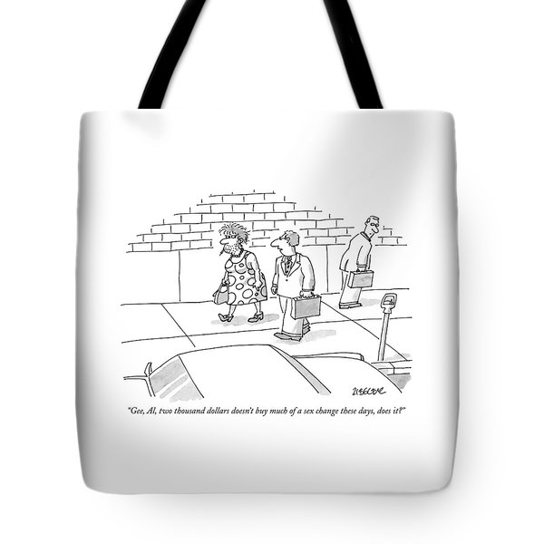 Gee, Al, Two Thousand Dollars Doesn't Buy Much Tote Bag